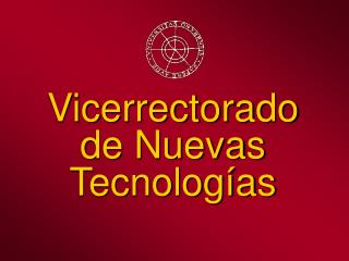Vicerrectorado  de Nuevas Tecnologías