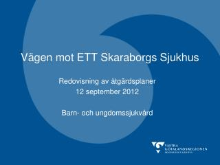 Vägen mot ETT Skaraborgs Sjukhus