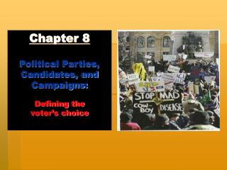 Chapter 8  Political Parties, Candidates, and Campaigns:  Defining the  voter s choice