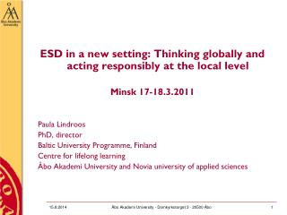ESD in a new setting: Thinking globally and acting responsibly at the local level