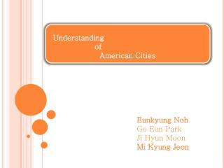 Understanding                   of                     American Cities