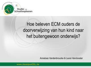 Hoe beleven ECM ouders de doorverwijzing van hun kind naar het buitengewoon onderwijs?