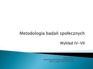 Metodologia  badań społecznych Wykład IV-VII