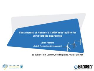 First results of Hansen's 13MW test facility for wind turbine gearboxes Joris Peeters