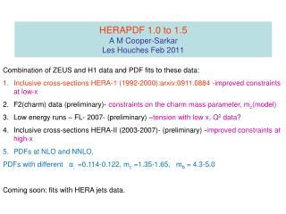 HERAPDF 1.0 to 1.5 A M Cooper-Sarkar Les Houches Feb 2011