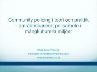 Community policing i teori och praktik  - områdesbaserat polisarbete i mångkulturella miljöer