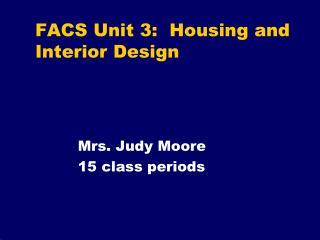 FACS Unit 3:  Housing and Interior Design