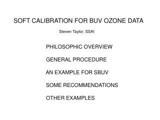 SOFT CALIBRATION FOR BUV OZONE DATA                                          Steven Taylor, SSAI