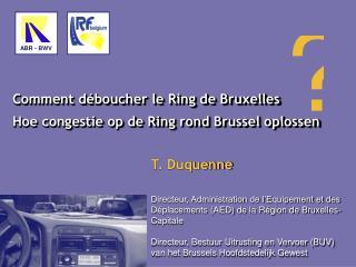 Comment déboucher le Ring de Bruxelles
