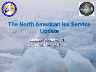 The North American Ice Service Update