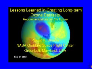 Lessons Learned in Creating Long-term Ozone Datasets  Recommendations for the Future