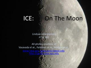 ICE:        On The Moon