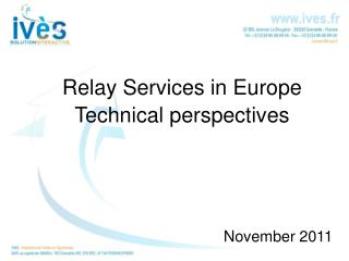 Relay Services in Europe Technical perspectives