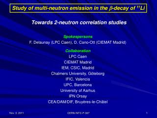 Study of multi-neutron emission in the  b -decay of  11 Li