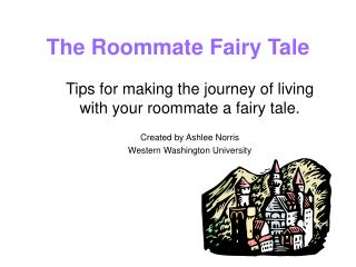 The Roommate Fairy Tale