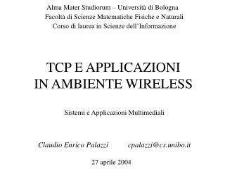 TCP E APPLICAZIONI IN AMBIENTE WIRELESS