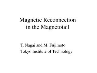 Magnetic Reconnection  in the Magnetotail