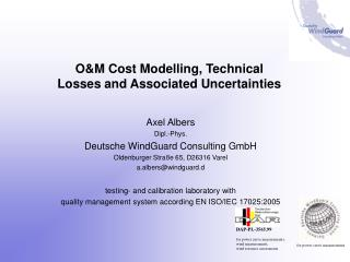 O&M Cost Modelling, Technical Losses and Associated Uncertainties