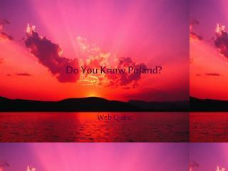 Do You Know Poland?