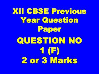 XII CBSE Previous Year Question Paper