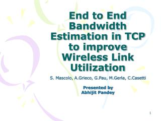End to End Bandwidth Estimation in TCP to improve Wireless Link Utilization