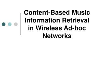Content-Based Music Information Retrieval in Wireless Ad-hoc Networks