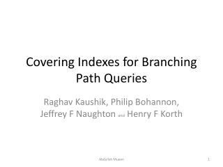 Covering Indexes for Branching Path Queries