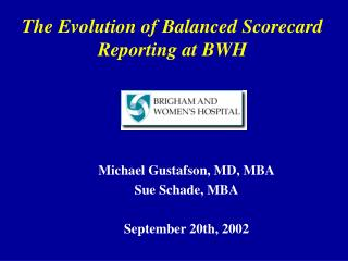 The Evolution of Balanced Scorecard Reporting at BWH