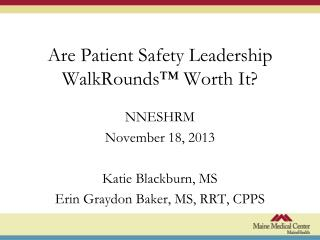 Are Patient Safety Leadership WalkRounds™ Worth It?