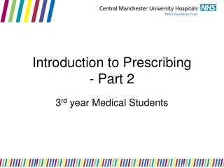 Introduction to Prescribing - Part 2