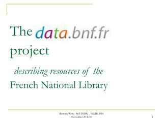 The  data.bnf.fr          project describing resources of the French National Library