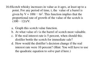 Graph this scotch value function. At what value of  t  is the barrel of scotch most valuable.