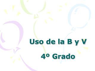 Uso de la B y V 4� Grado