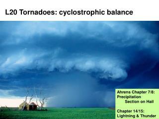 L20 Tornadoes: cyclostrophic balance