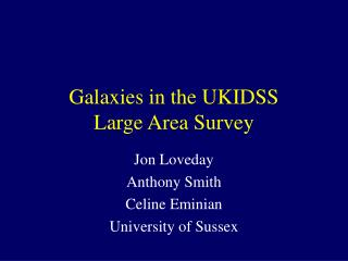Galaxies in the UKIDSS  Large Area Survey