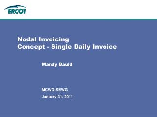 Nodal Invoicing Concept - Single Daily Invoice