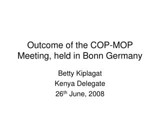 Outcome of the COP-MOP Meeting, held in Bonn Germany
