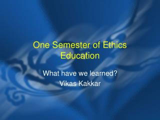 One Semester of Ethics Education