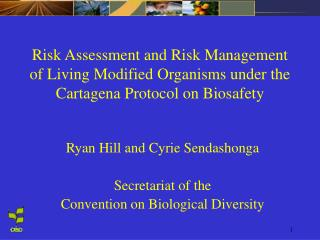 Ryan Hill and Cyrie Sendashonga Secretariat of the  Convention on Biological Diversity