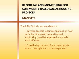 The R&M Task Group mandate is to: