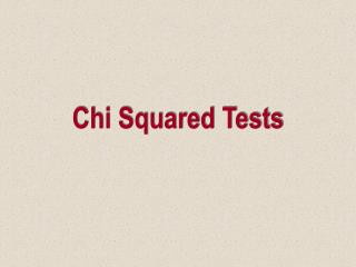 Chi Squared Tests