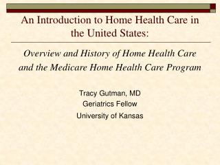 An Introduction to Home Health Care in the United States: