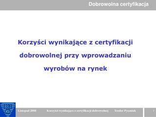 Korzyści wynikające z certyfikacji dobrowolnej przy wprowadzaniu wyrobów na rynek