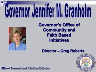 Governor Jennifer M. Granholm Governor