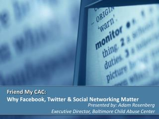 Friend My CAC:  Why Facebook, Twitter & Social Networking Matter
