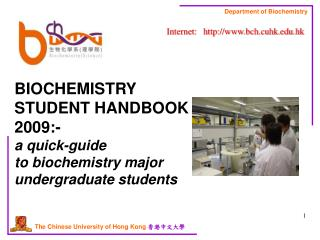 BIOCHEMISTRY STUDENT HANDBOOK 2009:- a quick-guide to biochemistry major undergraduate students