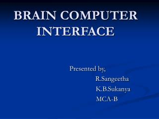 BRAIN COMPUTER INTERFACE