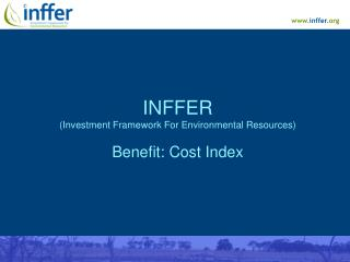 INFFER  (Investment Framework For Environmental Resources) Benefit: Cost Index