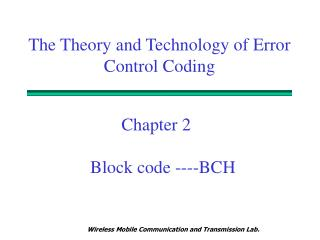 The Theory and Technology of Error Control Coding