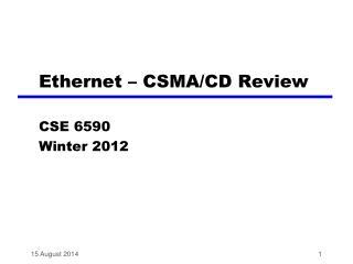 Ethernet � CSMA/CD Review